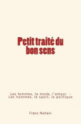 Petit Traite Du Bon Sens [FRE]