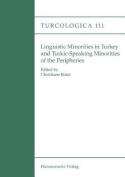 Linguistic Minorities in Turkey and Turkic Speaking Minorities of the Peripheries