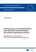 Die Begrenzung Von Managergehaeltern Unter Besonderer Beruecksichtigung Der Instituts-Verguetungsverordnung [GER]