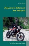 Bulgarien & Balkan Mit Dem Motorrad [GER]