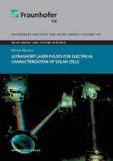 Ultrashort Laser Pulses for Electrical Characterization of Solar Cells.