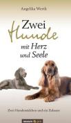 Zwei Hunde Mit Herz Und Seele [GER]