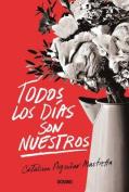 Todos Los Dias Son Nuestros [Spanish]