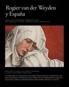 Rogier Van Der Weyden and Spain / Rogier Van Der Weyden y Espana