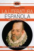 La Literatura Espanola En 100 Preguntas [Spanish]