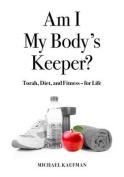 Am I My Body's Keeper?
