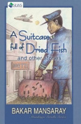 A Suitcase Full of Dried Fish and Other Stories