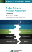 Academy of Nutrition and Dietetics Pocket Guide to Nutrition Assessment