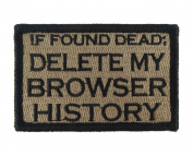 If Found Dead Delete My Browser History Funny Hook and loop Fully Embroidered Morale Tags Patch