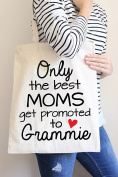 Only The Best Moms Get Promoted To Grammie Tote Bag in Natural Colour