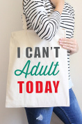 I Can't Adult Today Grey Tote Bag in Natural Colour
