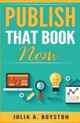 Publish That Book Now