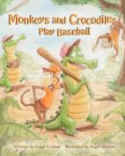 Monkeys and Crocodiles Play Baseball
