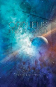 Orpheus in Our World