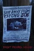 Keep Away from Psycho Joe