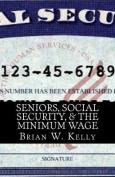 Seniors, Social Security, & the Minimum Wage