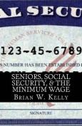 Seniors, Social Security, & the Minimum Wage  : Why Do Seniors Always Come in Last?
