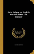 John Balguy, an English Moralist of the 18th Century