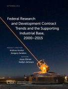 Federal Research and Development Contract Trends and the Supporting Industrial Base, 2000 2015