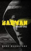 Badman: Book One