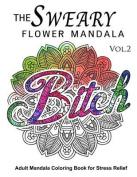 The Sweary Flower Mandala Vol.2
