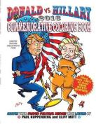 Donald Vs Hillary 2016 Commemorative Coloring Book