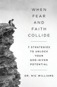When Fear and Faith Collide