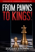 From Pawns to Kings!