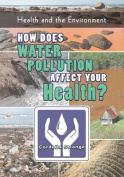How Does Water Pollution Affect Your Health?