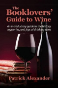 The Booklovers' Guide to the Pleasures of Wine