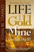 Life Is a Gold Mine