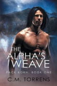 The Alpha's Weave (Pack Born)