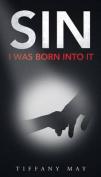 Sin: I Was Born Into It