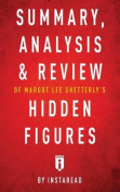 Summary, Analysis & Review of Margot Lee Shetterly's Hidden Figures by Instaread
