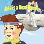 Jake Is a Head Bumper