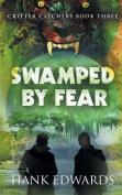 Swamped by Fear