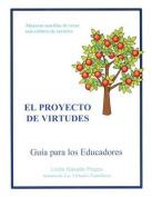 El Proyecto de Virtudes Guia Para Los Educadores [Spanish]