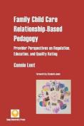 Family Child Care Relationship-Based Pedagogy