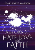 A Story of Hate, Love, and Faith