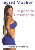 de Gordita a Mamacita [Spanish]