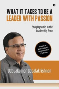 What It Takes to Be a Leader with Passion
