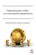 Financiarizacion, Credito y Reestructuracion Manufacturera [Spanish]