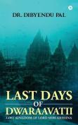 Last Days of Dwaraavatii