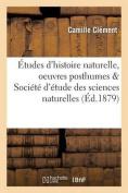 Etudes D'Histoire Naturelle Par Camille Clement Oeuvres Posthumes [FRE]