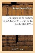 Un Capitaine de Routiers Sous Charles VII, Jean de La Roche [FRE]