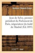 Jean de Selve, Premier President Du Parlement de Paris, Negociateur Du Traite de Madrid [FRE]
