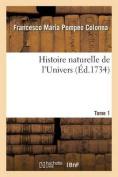 Histoire Naturelle de L'Univers. Tome 1 [FRE]
