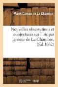 Nouvelles Observations Et Conjectures Sur L'Iris  [FRE]