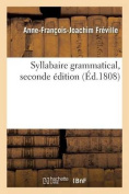 Syllabaire Grammatical, Seconde Edition  [FRE]