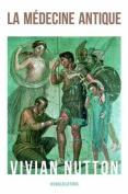 La Medecine Antique (Histoire)